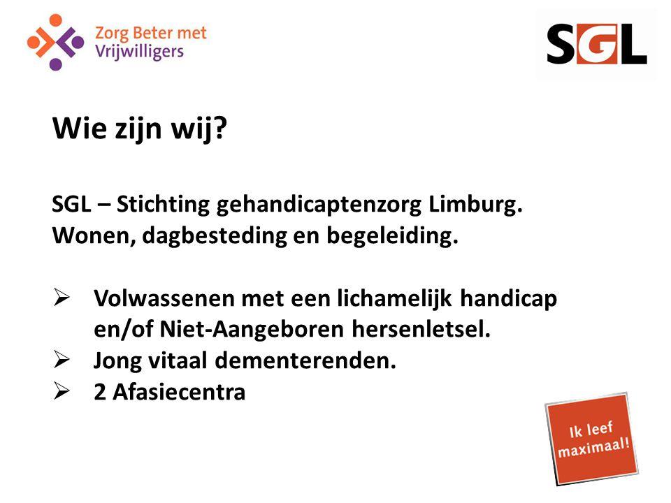 Wie zijn wij. SGL – Stichting gehandicaptenzorg Limburg.