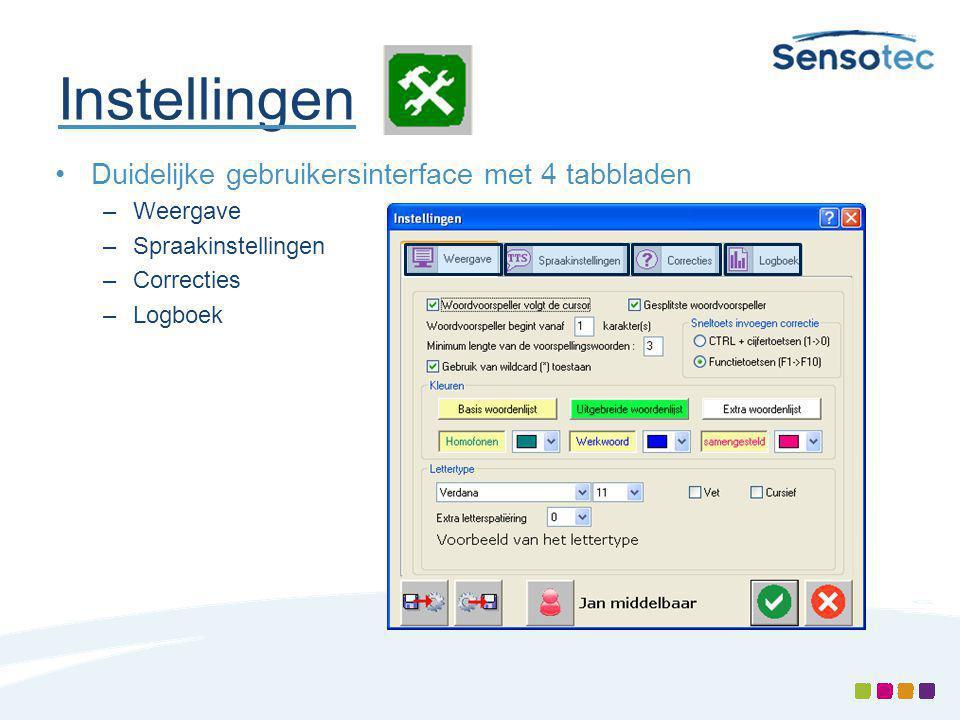 Instellingen Duidelijke gebruikersinterface met 4 tabbladen –Weergave –Spraakinstellingen –Correcties –Logboek
