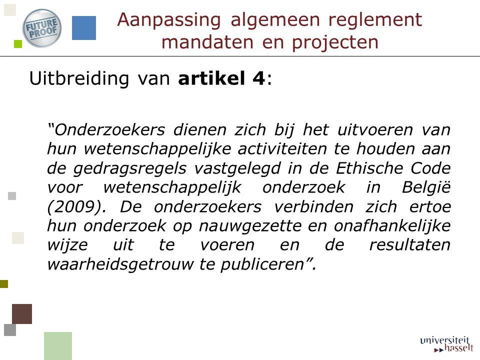 """Uitbreiding van artikel 4: """"Onderzoekers dienen zich bij het uitvoeren van hun wetenschappelijke activiteiten te houden aan de gedragsregels vastgeleg"""