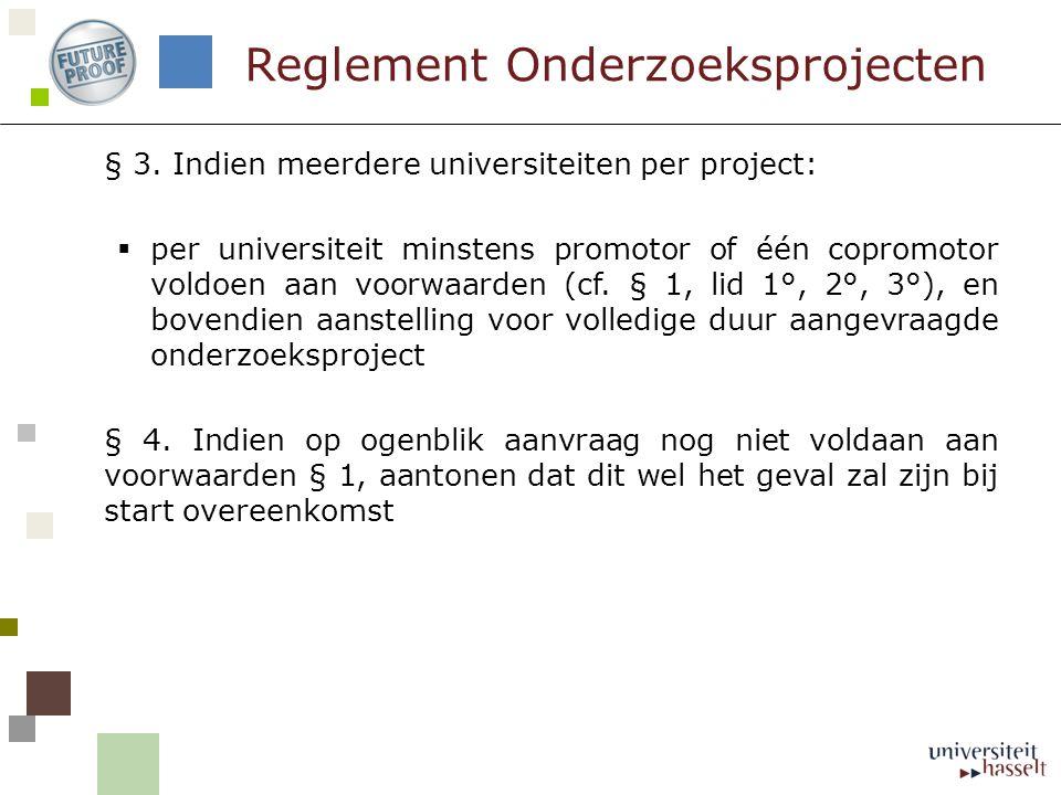 § 3. Indien meerdere universiteiten per project:  per universiteit minstens promotor of één copromotor voldoen aan voorwaarden (cf. § 1, lid 1°, 2°,