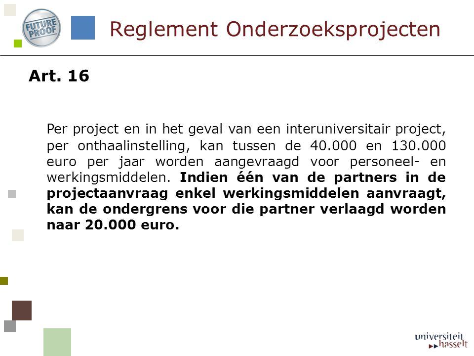 Art. 16 Per project en in het geval van een interuniversitair project, per onthaalinstelling, kan tussen de 40.000 en 130.000 euro per jaar worden aan