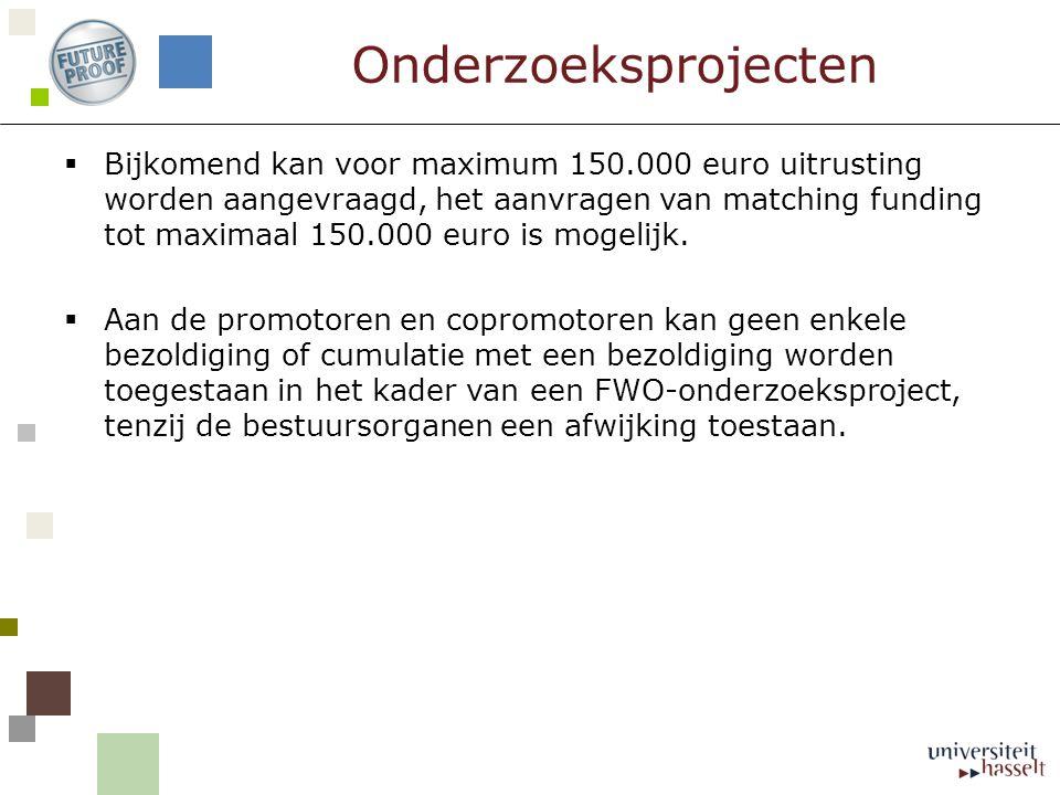  Bijkomend kan voor maximum 150.000 euro uitrusting worden aangevraagd, het aanvragen van matching funding tot maximaal 150.000 euro is mogelijk.  A