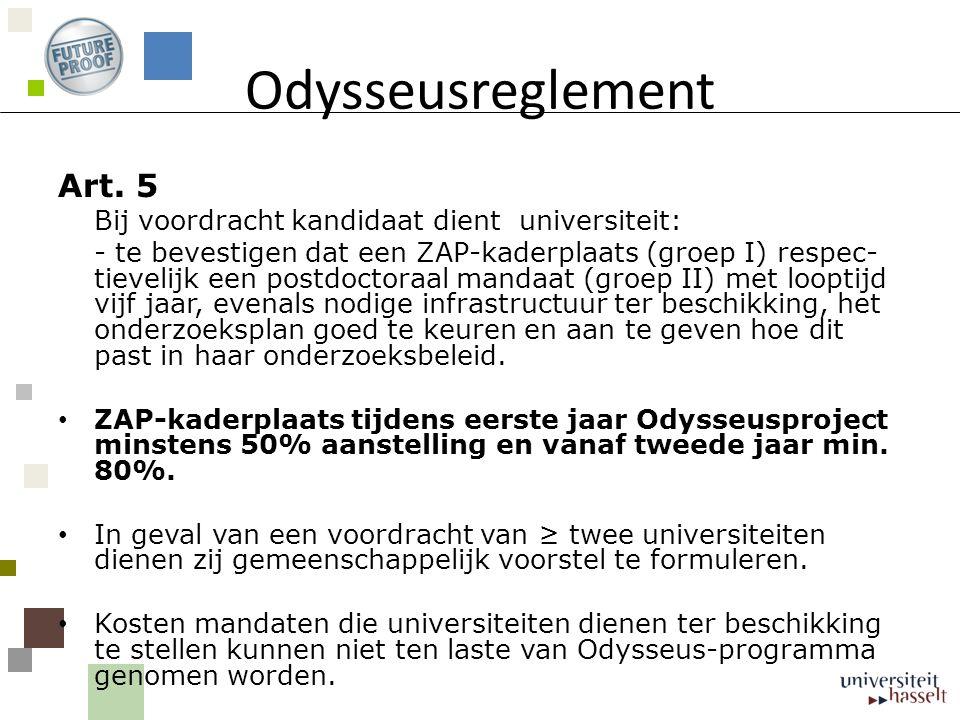 Odysseusreglement Art. 5 Bij voordracht kandidaat dient universiteit: - te bevestigen dat een ZAP-kaderplaats (groep I) respec- tievelijk een postdoct