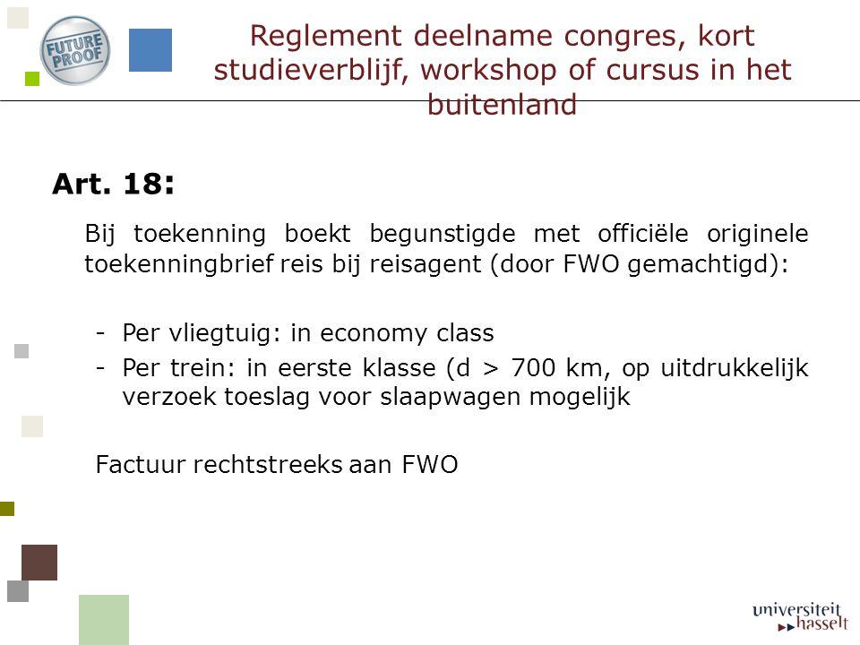 Art. 18 : Bij toekenning boekt begunstigde met officiële originele toekenningbrief reis bij reisagent (door FWO gemachtigd): -Per vliegtuig: in econom