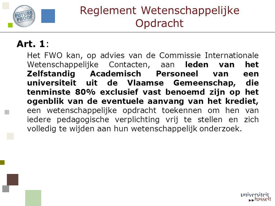 Art. 1: Het FWO kan, op advies van de Commissie Internationale Wetenschappelijke Contacten, aan leden van het Zelfstandig Academisch Personeel van een