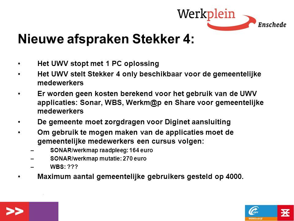 Nieuwe afspraken Stekker 4: Het UWV stopt met 1 PC oplossing Het UWV stelt Stekker 4 only beschikbaar voor de gemeentelijke medewerkers Er worden geen