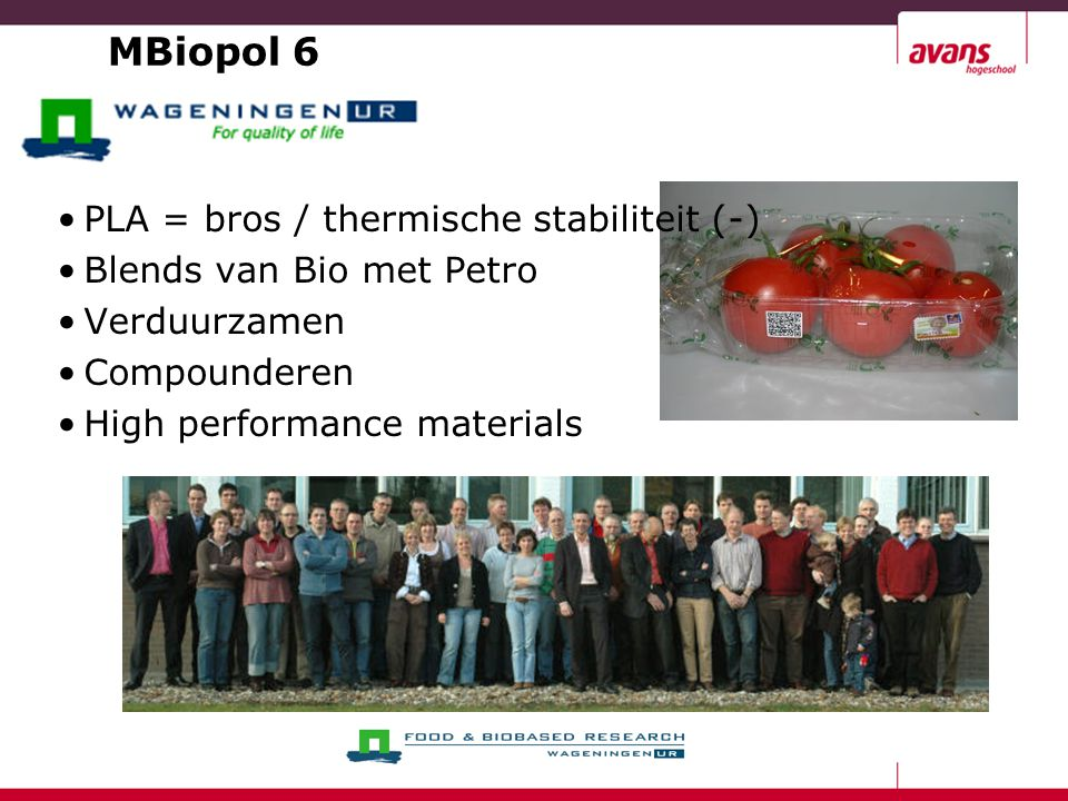 MBiopol 6 PLA = bros / thermische stabiliteit (-) Blends van Bio met Petro Verduurzamen Compounderen High performance materials
