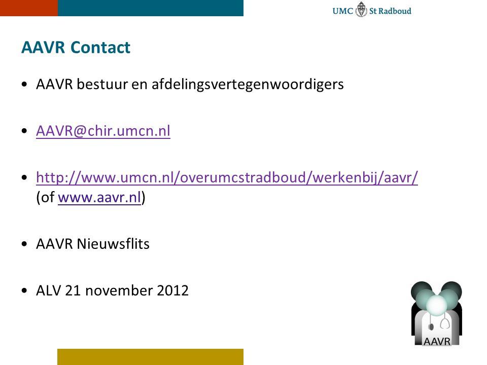 AAVR Contact AAVR bestuur en afdelingsvertegenwoordigers AAVR@chir.umcn.nl http://www.umcn.nl/overumcstradboud/werkenbij/aavr/ (of www.aavr.nl)www.aav