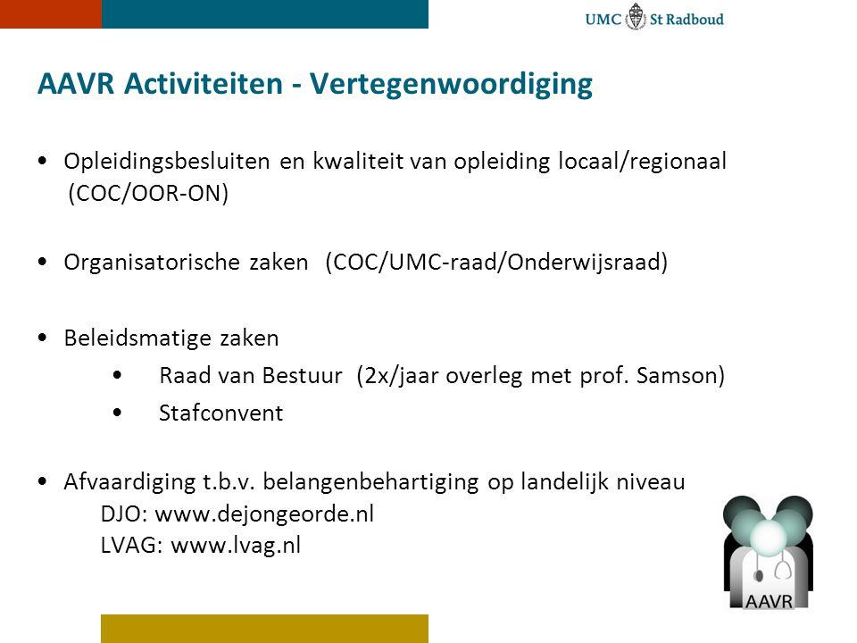 AAVR Activiteiten - Vertegenwoordiging Opleidingsbesluiten en kwaliteit van opleiding locaal/regionaal (COC/OOR-ON) Organisatorische zaken(COC/UMC-raa