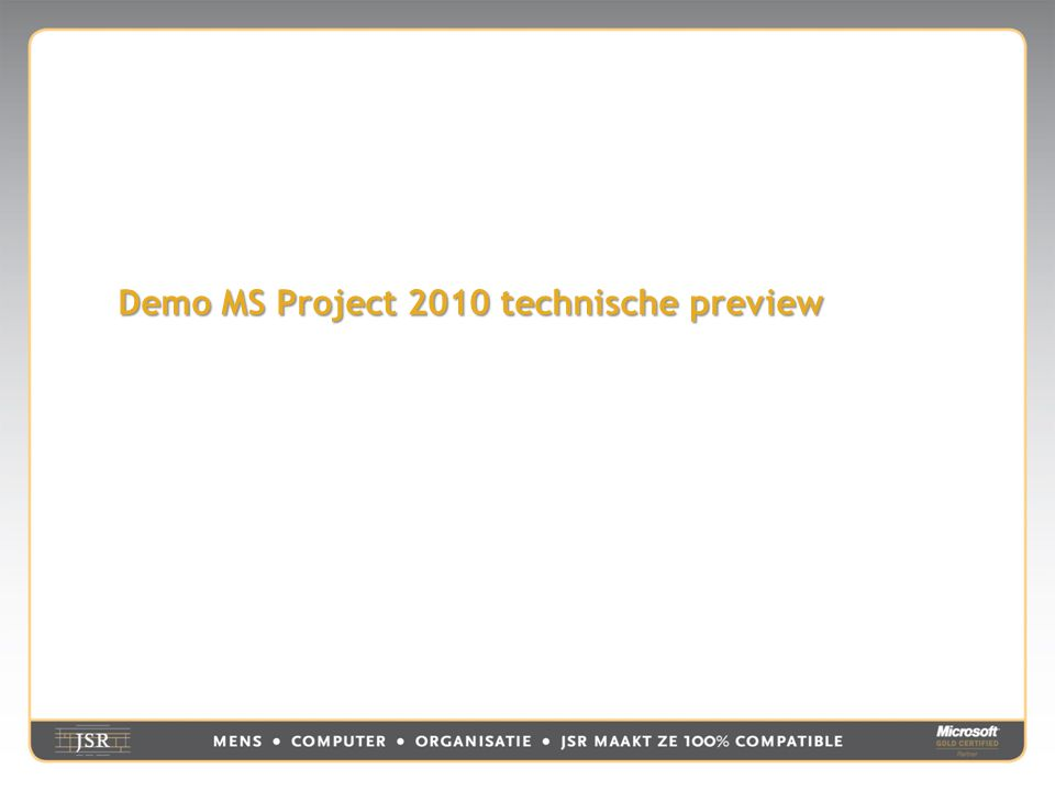 Demo MS Project 2010 technische preview