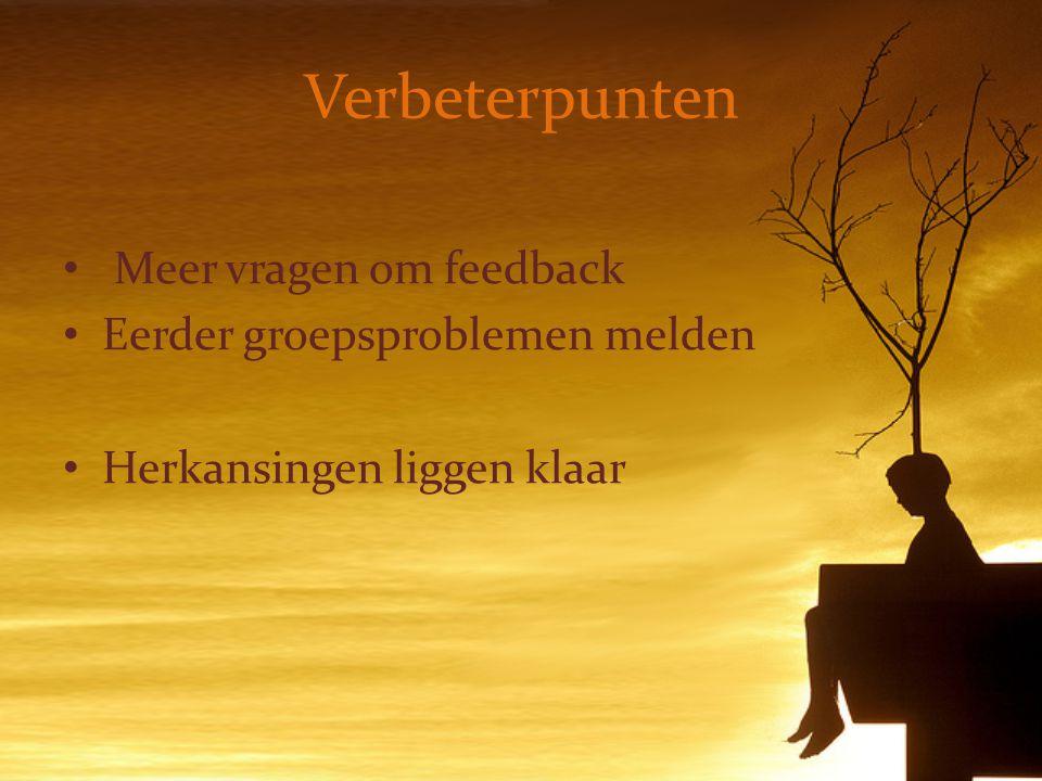 Verbeterpunten Meer vragen om feedback Eerder groepsproblemen melden Herkansingen liggen klaar