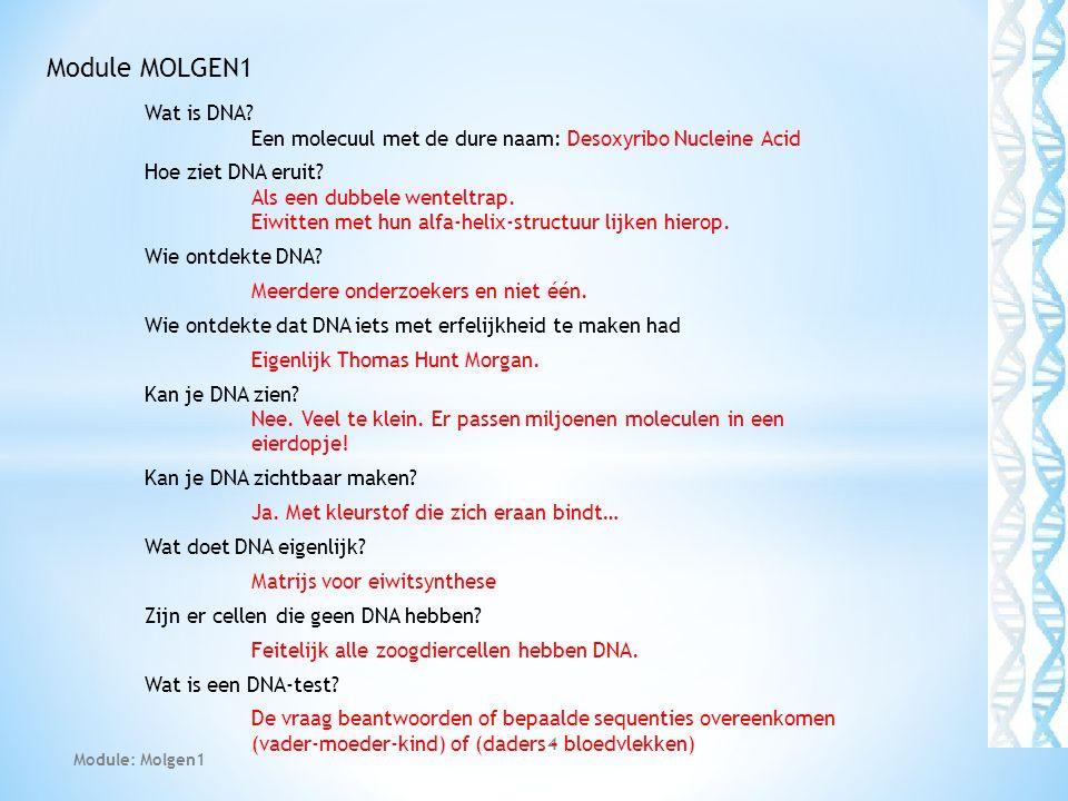 4 Module MOLGEN1 Wat is DNA.