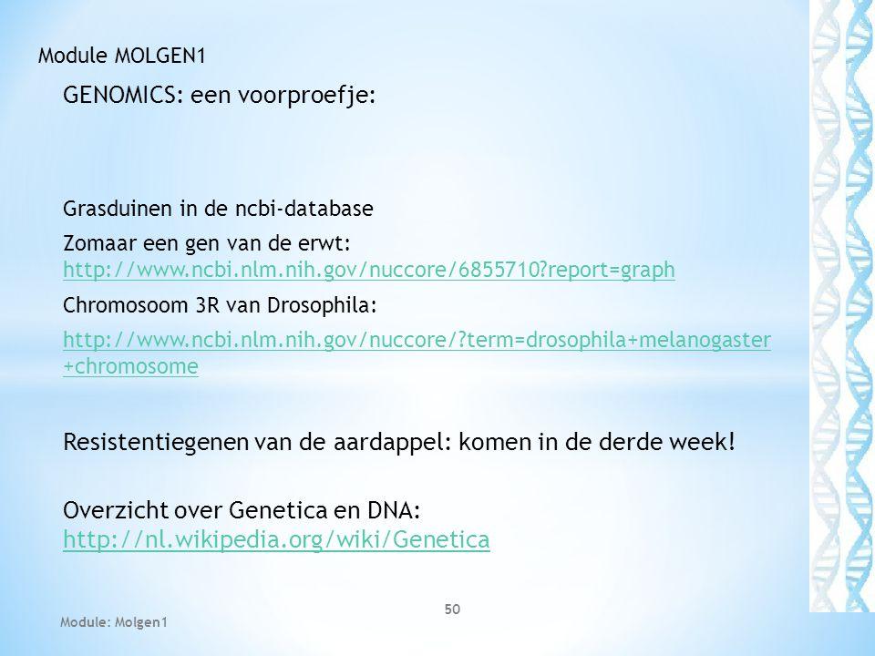 GENOMICS: een voorproefje: Grasduinen in de ncbi-database Zomaar een gen van de erwt: http://www.ncbi.nlm.nih.gov/nuccore/6855710?report=graph http://