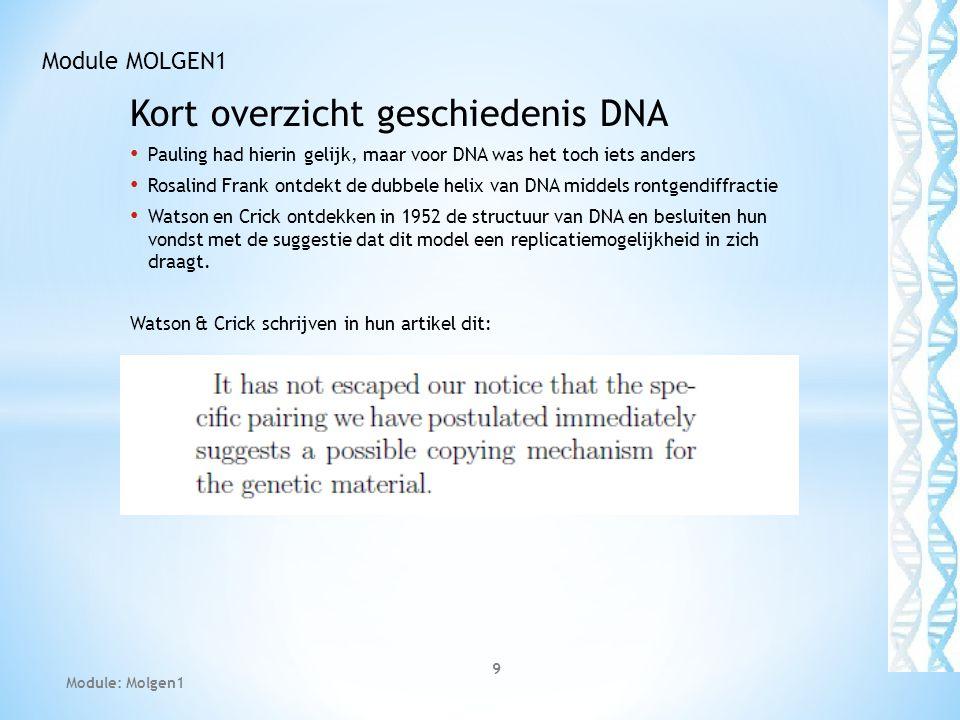 Kort overzicht geschiedenis DNA Pauling had hierin gelijk, maar voor DNA was het toch iets anders Rosalind Frank ontdekt de dubbele helix van DNA middels rontgendiffractie Watson en Crick ontdekken in 1952 de structuur van DNA en besluiten hun vondst met de suggestie dat dit model een replicatiemogelijkheid in zich draagt.