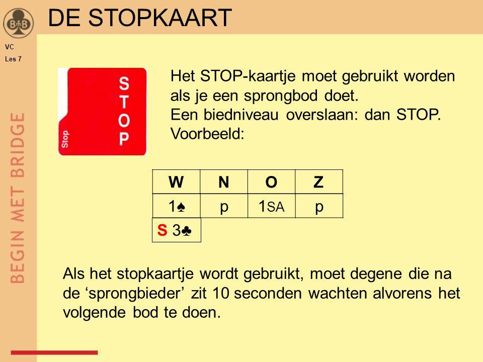 Het STOP-kaartje moet gebruikt worden als je een sprongbod doet. Een biedniveau overslaan: dan STOP. Voorbeeld: WNOZ 1♠p1 SA p S 3♣3♣ Als het stopkaar