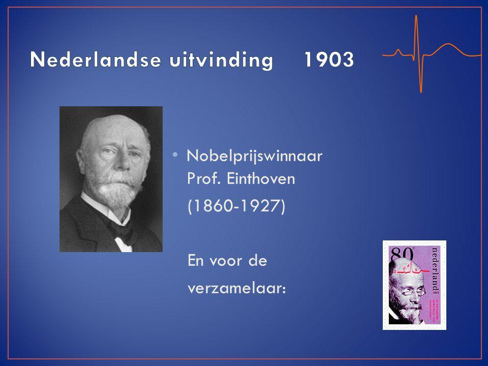 Nobelprijswinnaar Prof. Einthoven (1860-1927) En voor de verzamelaar: