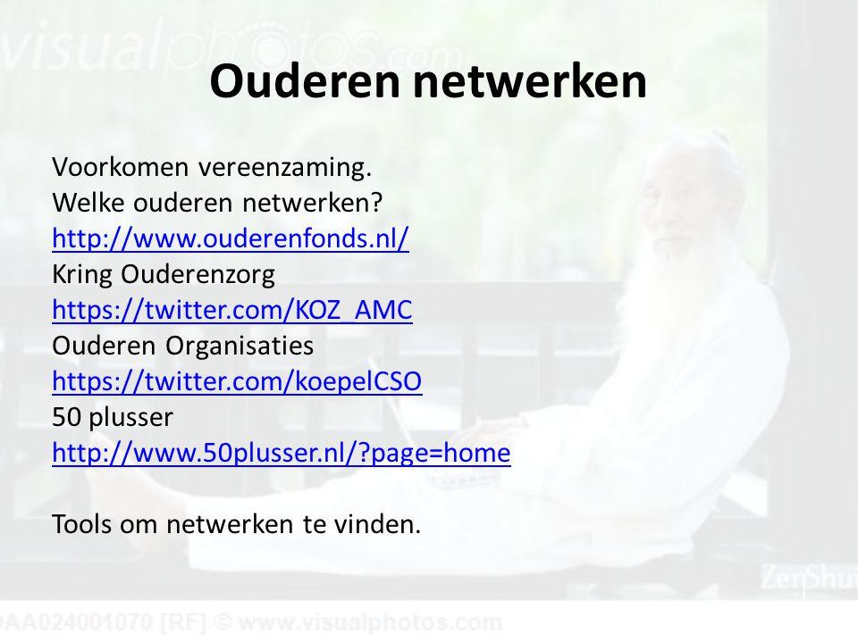Ouderen netwerken Voorkomen vereenzaming. Welke ouderen netwerken.