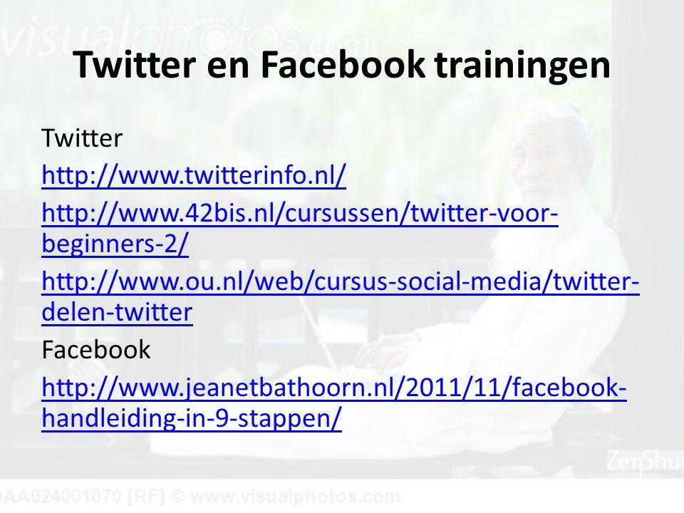 Twitter en Facebook trainingen Twitter http://www.twitterinfo.nl/ http://www.42bis.nl/cursussen/twitter-voor- beginners-2/ http://www.ou.nl/web/cursus-social-media/twitter- delen-twitter Facebook http://www.jeanetbathoorn.nl/2011/11/facebook- handleiding-in-9-stappen/