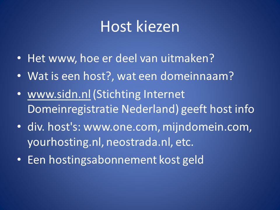 Eisen aan een host De host moet php (Hypertext Preprocessor) ondersteunen WordPress is een CMS (content management systeem) en kan soms van de host geinstallerd worden Wij gaan werken met een gratis host/domein van WordPress (niet zichtbaar ) dus lekker knoeien.