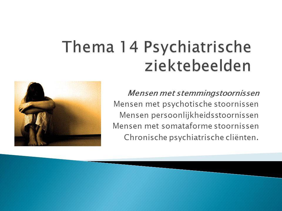 Mensen met stemmingstoornissen Mensen met psychotische stoornissen Mensen persoonlijkheidsstoornissen Mensen met somataforme stoornissen Chronische ps