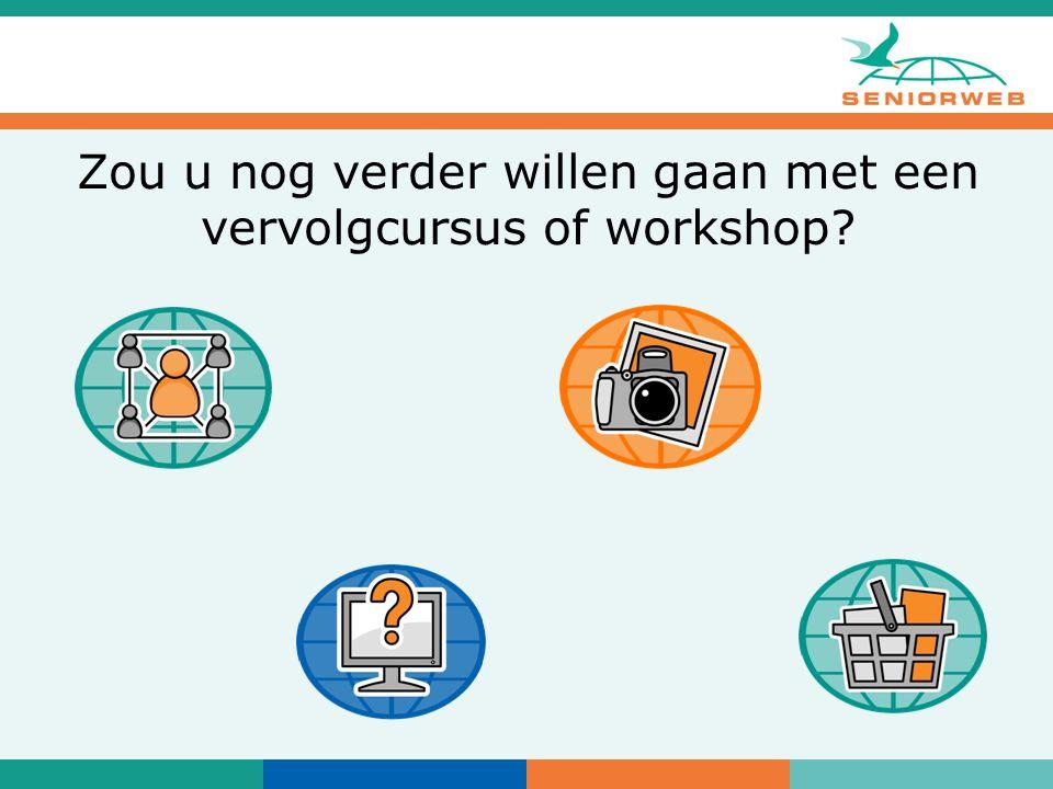 Zou u nog verder willen gaan met een vervolgcursus of workshop?