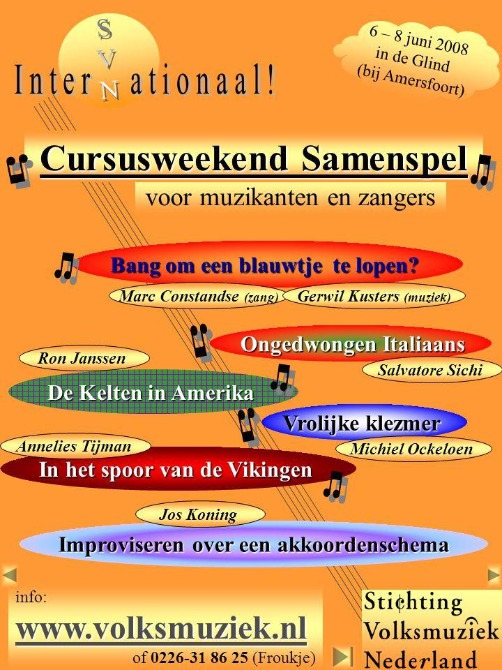Bijzonderheden Informatie: www.volksmuziek.nl, svn.samenspel@volksmuziek.nl of +31(0)226-318625.