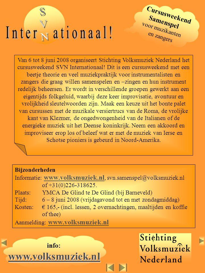 Bijzonderheden Informatie: www.volksmuziek.nl, svn.samenspel@volksmuziek.nl of +31(0)226-318625. www.volksmuziek.nl Plaats: YMCA De Glind te De Glind
