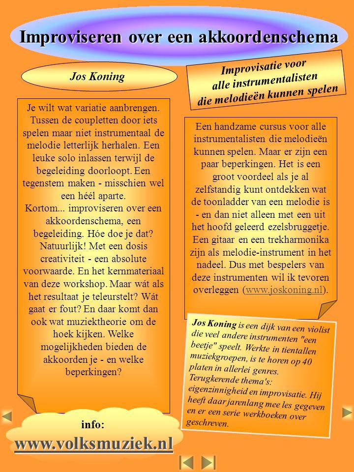 info: www.volksmuziek.nl www.volksmuziek.nlwww.volksmuziek.nl In deze cursus maken we heel praktijkgericht kennis met zang en muziek van de nomadisch levende Roma.
