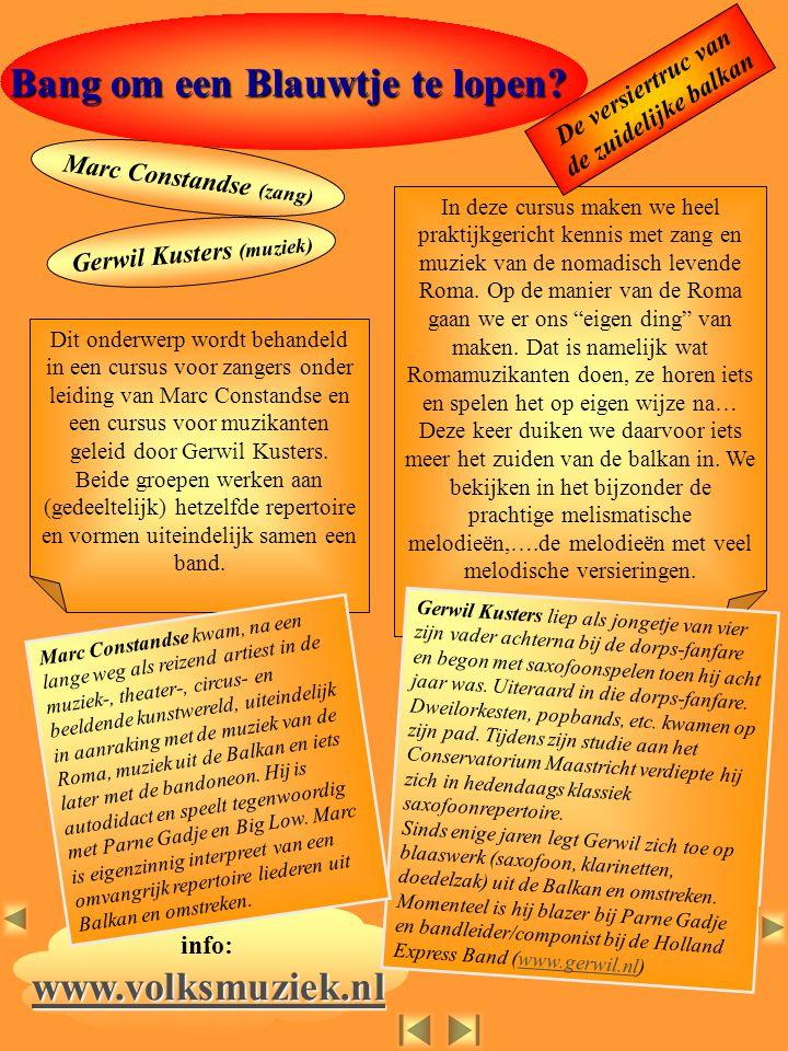 info: www.volksmuziek.nl www.volksmuziek.nlwww.volksmuziek.nl In deze cursus maken we heel praktijkgericht kennis met zang en muziek van de nomadisch