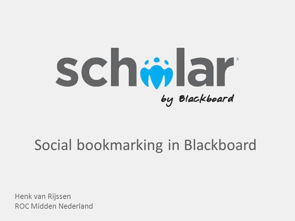 Henk van Rijssen ROC Midden Nederland Social bookmarking in Blackboard