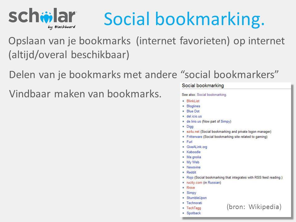 """Social bookmarking. Opslaan van je bookmarks (internet favorieten) op internet (altijd/overal beschikbaar) Delen van je bookmarks met andere """"social b"""
