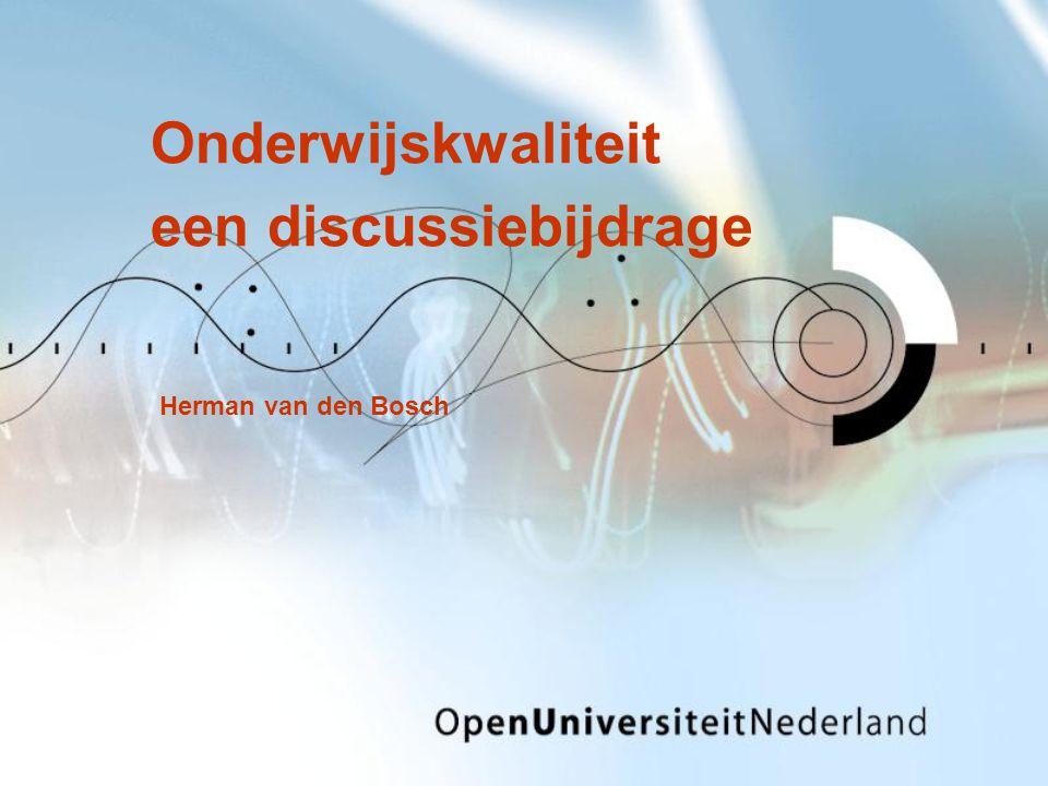 Onderwijskwaliteit een discussiebijdrage Herman van den Bosch