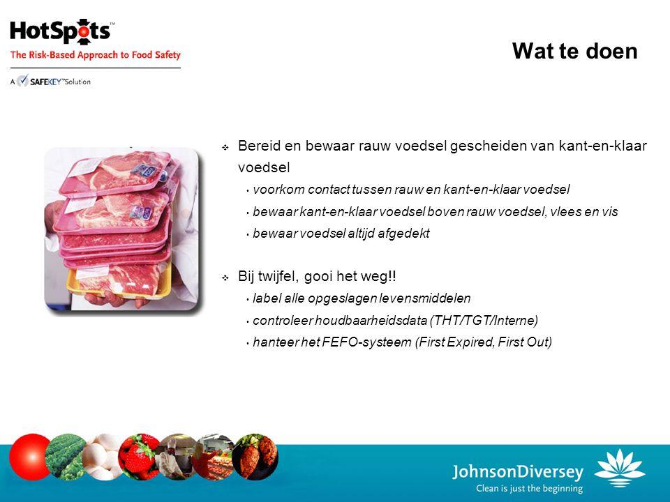  Bereid en bewaar rauw voedsel gescheiden van kant-en-klaar voedsel voorkom contact tussen rauw en kant-en-klaar voedsel bewaar kant-en-klaar voedsel
