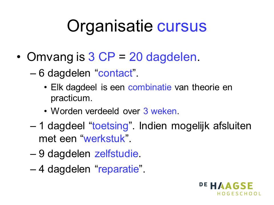 Organisatie cursus Omvang is 3 CP = 20 dagdelen. –6 dagdelen contact .
