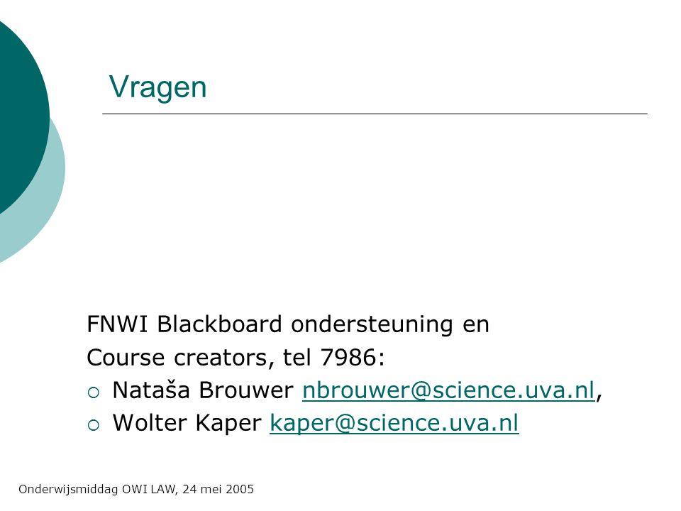 Vragen FNWI Blackboard ondersteuning en Course creators, tel 7986:  Nataša Brouwer nbrouwer@science.uva.nl,nbrouwer@science.uva.nl  Wolter Kaper kap