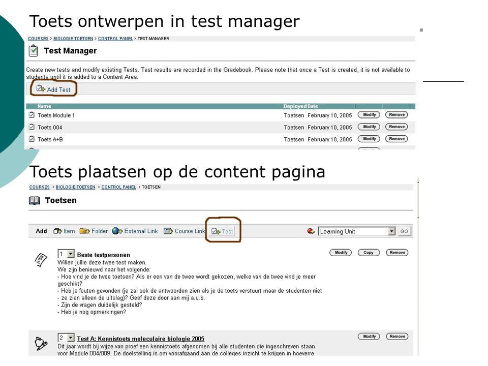 Werkwijze - hergebruik en samenwerking toets toets(vragen) ontwerpen control panel >Test Manager pool Control panel > Pool Manager vragen Exporteren: -andere cursus -ander toetsprogramma -off line werken toets vragen
