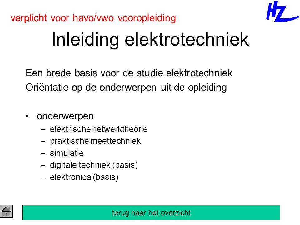 Inleiding elektrotechniek Een brede basis voor de studie elektrotechniek Oriëntatie op de onderwerpen uit de opleiding onderwerpen –elektrische netwer