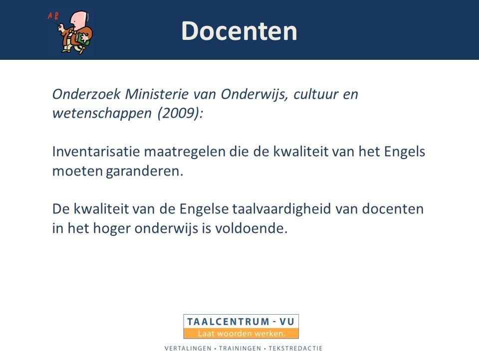 Docenten Onderzoek Ministerie van Onderwijs, cultuur en wetenschappen (2009): Inventarisatie maatregelen die de kwaliteit van het Engels moeten garand
