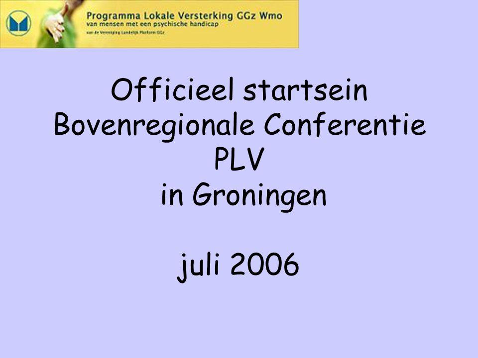 Officieel startsein Bovenregionale Conferentie PLV in Groningen juli 2006