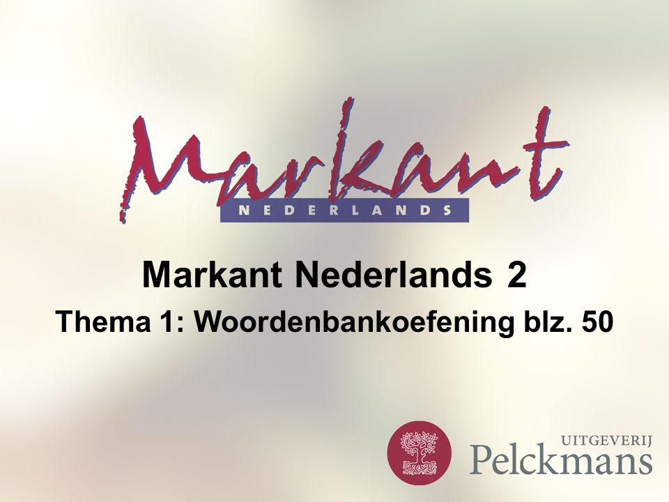 Markant Nederlands 2 Thema 1: Woordenbankoefening blz. 50