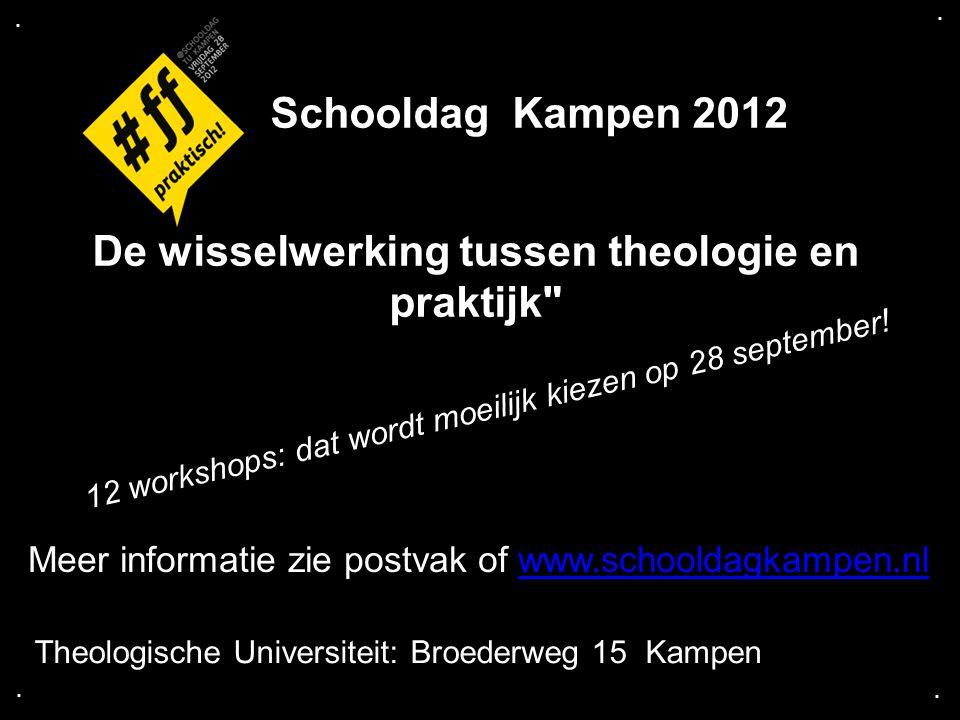 .... Schooldag Kampen 2012 De wisselwerking tussen theologie en praktijk