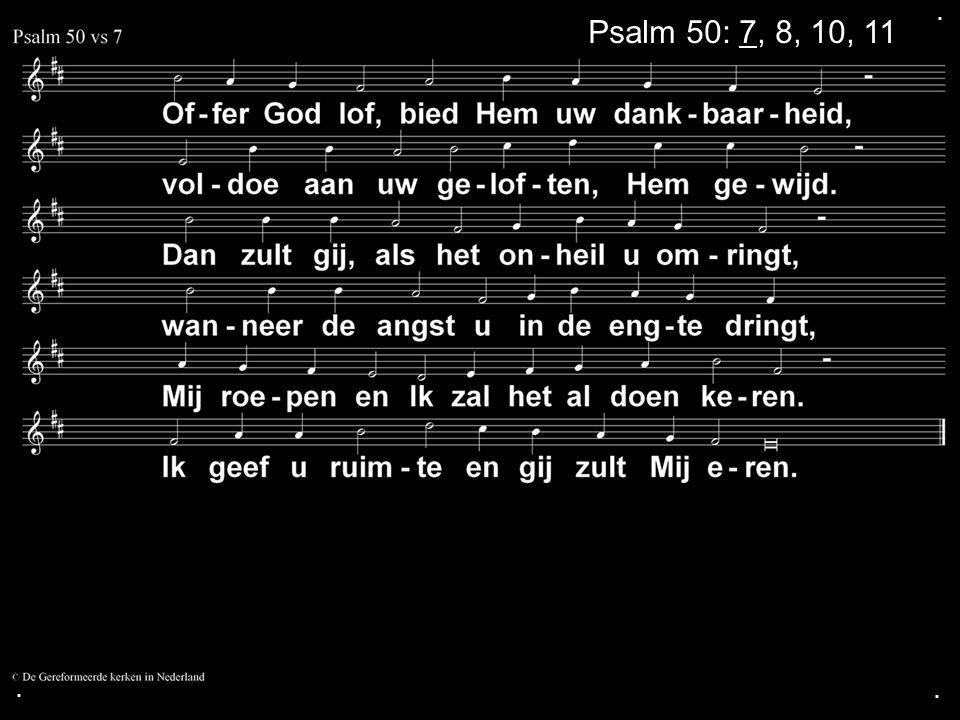 ... Psalm 50: 7, 8, 10, 11