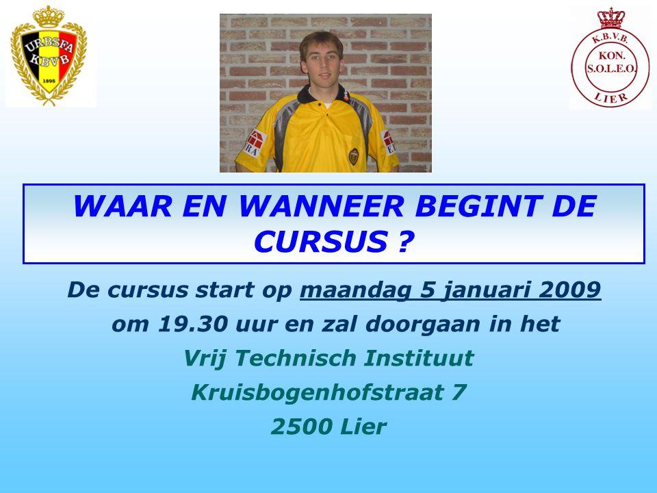 De cursus start op maandag 5 januari 2009 om 19.30 uur en zal doorgaan in het Vrij Technisch Instituut Kruisbogenhofstraat 7 2500 Lier WAAR EN WANNEER BEGINT DE CURSUS