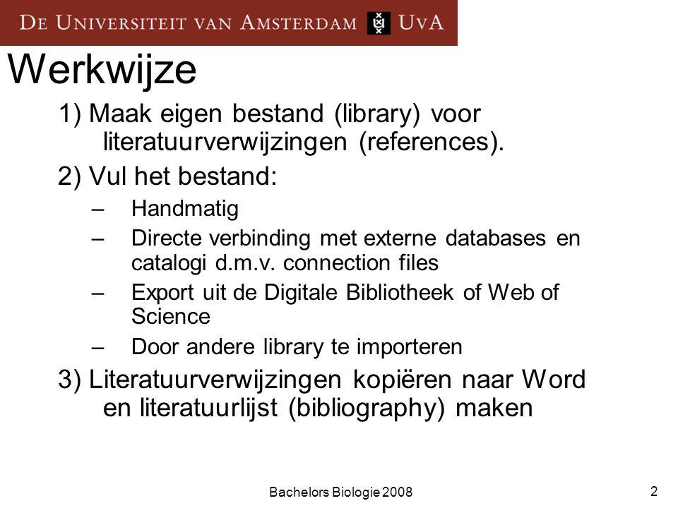 Bachelors Biologie 2008 2 Werkwijze 1) Maak eigen bestand (library) voor literatuurverwijzingen (references). 2) Vul het bestand: –Handmatig –Directe