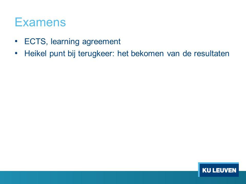 Examens ECTS, learning agreement Heikel punt bij terugkeer: het bekomen van de resultaten