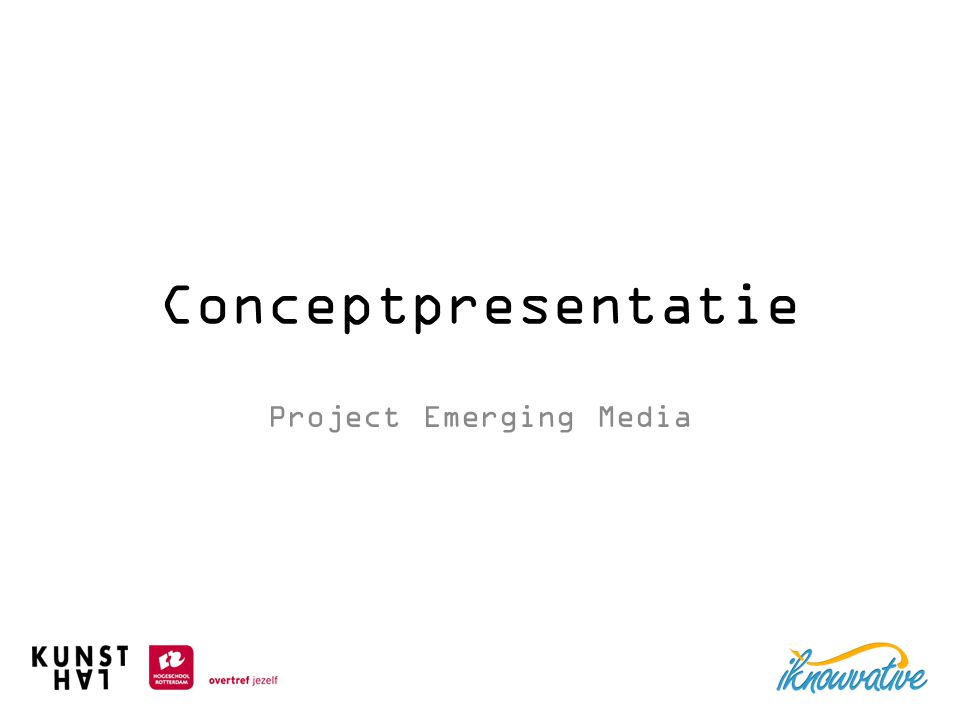 Conceptpresentatie Project Emerging Media