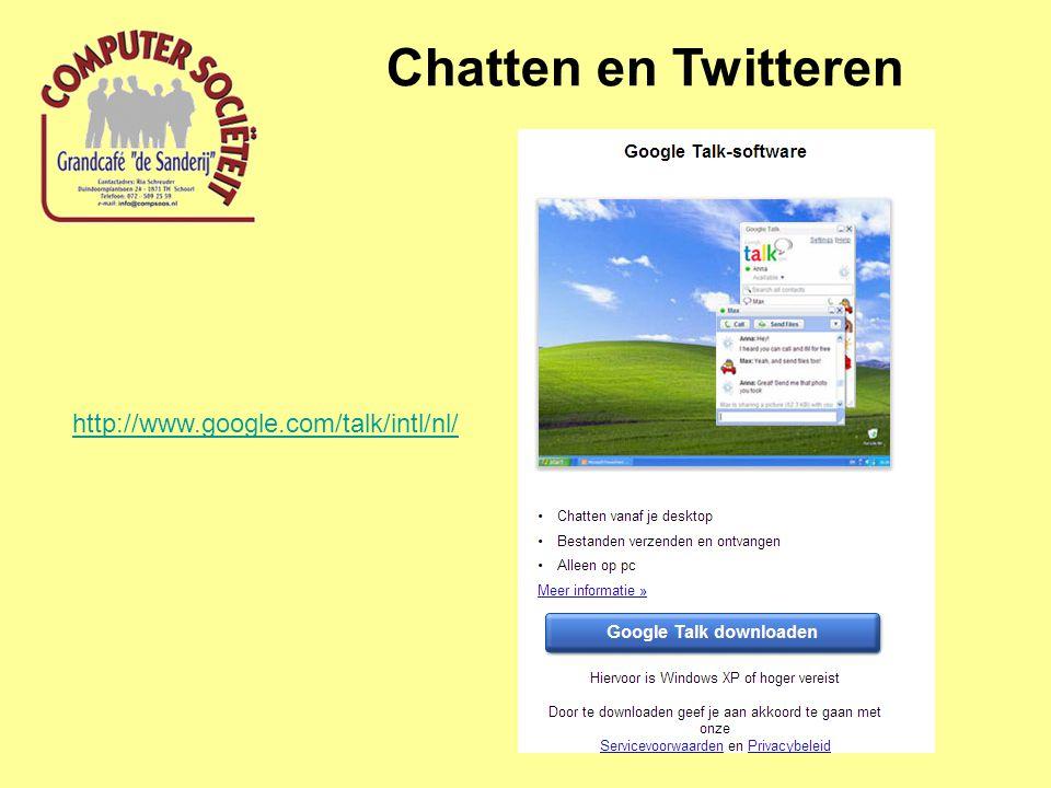 Chatten en Twitteren http://www.google.com/talk/intl/nl/