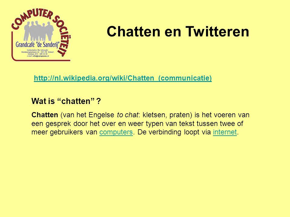 """Chatten en Twitteren Wat is """"chatten"""" ? Chatten (van het Engelse to chat: kletsen, praten) is het voeren van een gesprek door het over en weer typen v"""