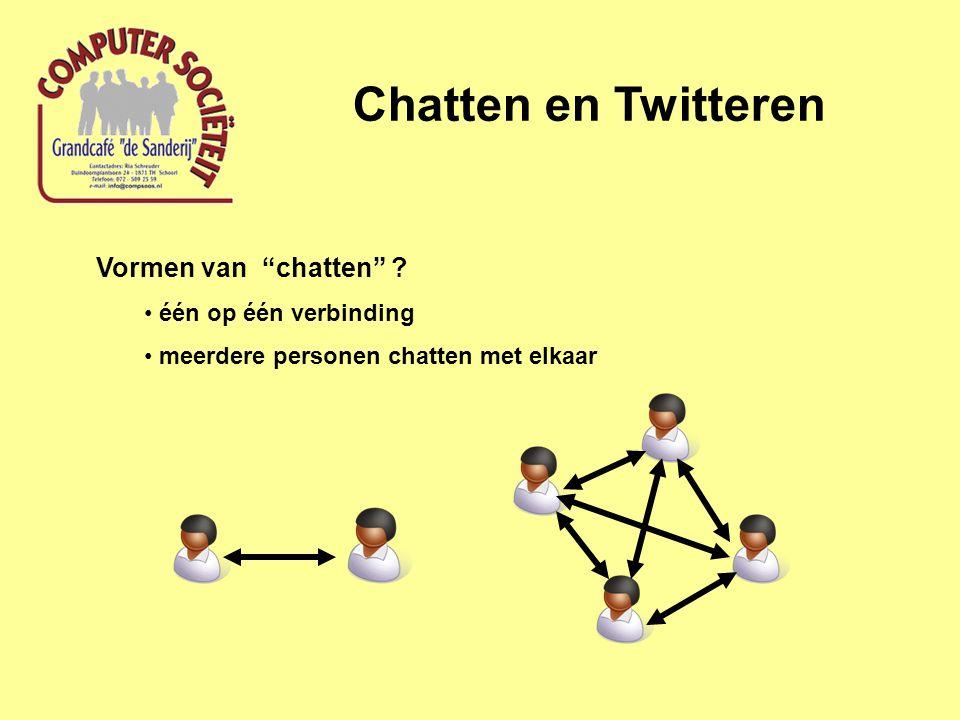 """Chatten en Twitteren Vormen van """"chatten"""" ? één op één verbinding meerdere personen chatten met elkaar"""