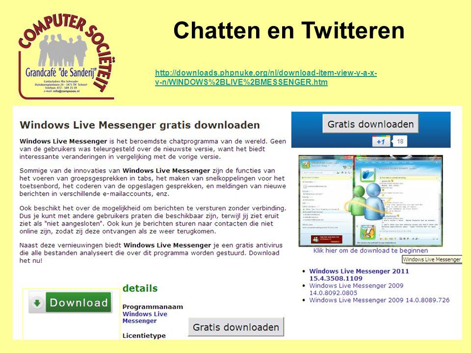Chatten en Twitteren http://downloads.phpnuke.org/nl/download-item-view-y-a-x- v-n/WINDOWS%2BLIVE%2BMESSENGER.htm